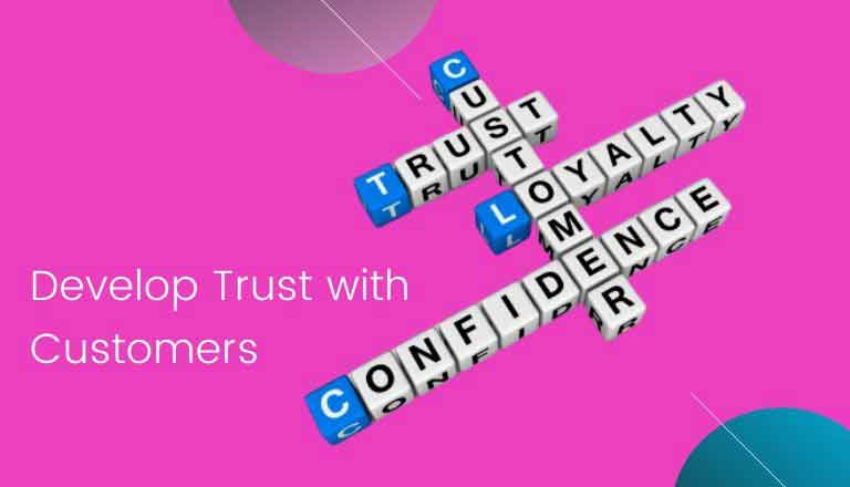 Develop Trust with Customers