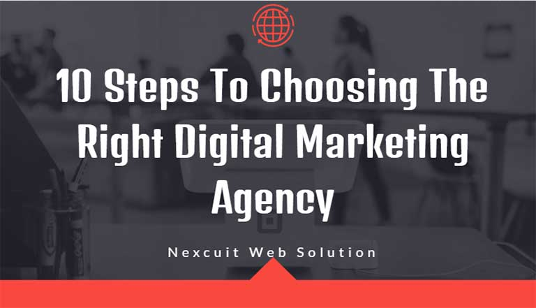 10 Steps To Choosing The Right Digital Marketing Agency