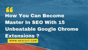 How You Can Become Master In SEO With 15 Unbeatable Google Chrome Extensions