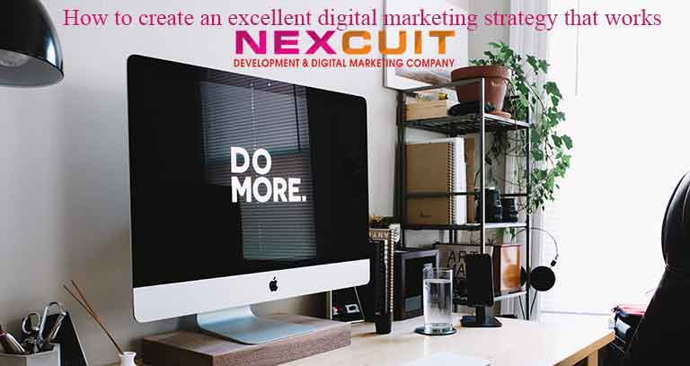 How to create an excellent digital marketing strategy that works?