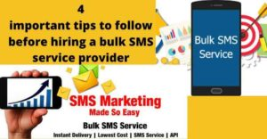 4 important tips to follow before hiring a bulk SMS service provider