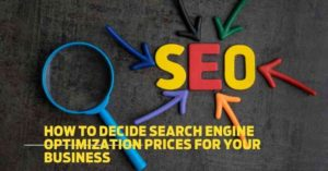 How to decide search engine optimization prices for your business