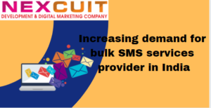 Increasing demand for bulk SMS services provider in India