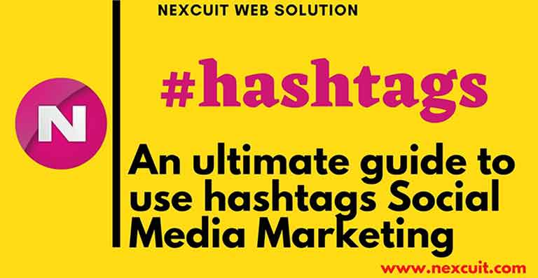 An ultimate guide to use hashtags for Social Media Marketing